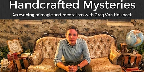 """""""Handcrafted Mysteries"""": An Evening of Magic With Greg Van Holsbeck tickets"""