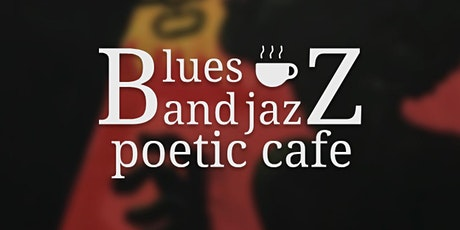 Blues and Jazz Poetic Cafe tickets