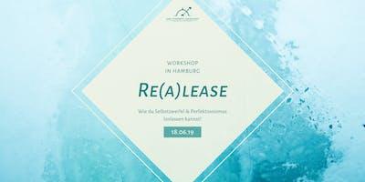 Re(a)lease - Wie du Selbstzweifel & Perfektionismus loslassen kannst!