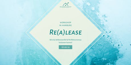 Re(a)lease - Wie du Selbstzweifel & Perfektionismus loslassen kannst! tickets