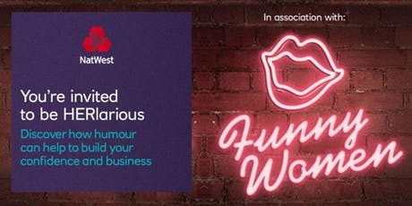 NatWest, The Women's Organisation & Funny Women present HERlarious - Stop Selling Yourself Short tickets