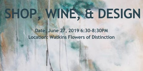 Shop, Wine, & Design with Moon Interiors at Watkins Flowers of Distinction tickets