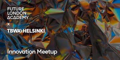 FLA x TBWA\Helsinki: Innovation Meetup