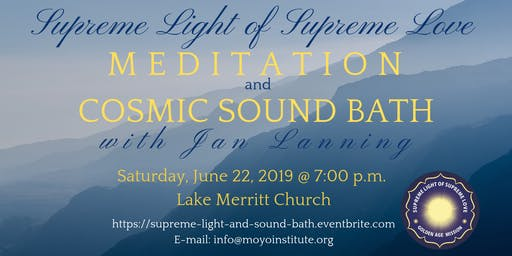 Supreme Light Meditation & Cosmic Sound Bath
