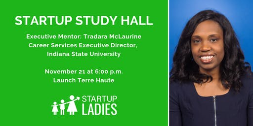 Startup Study Hall Terre Haute with Tradara McLaurine