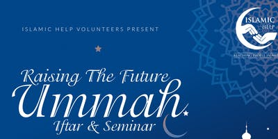 Raising The Future Ummah - FREE Iftar & Seminar - Manchester