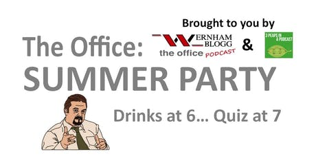 The Office - SUMMER PARTY tickets
