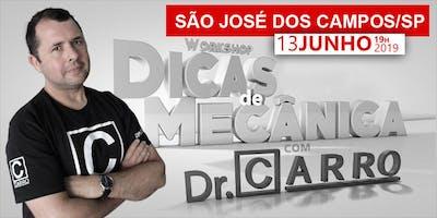 WORKSHOP DR CARRO 2019 - SÃO JO´SÉ DOS CAMPOS - SP - 13/06 19hs