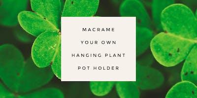 Macrame your own plant holder Workshop