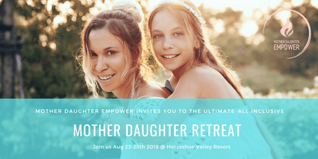 Mother Daughter Empowerment Retreat tickets