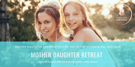 Mother Daughter Empowerment Retreat