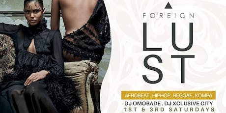 """""""FOREIGN LUST"""" (The International Party) tickets"""