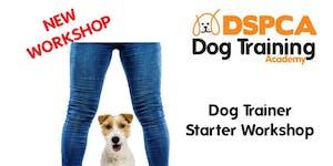 Dog Trainer Starter Workshop