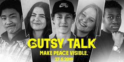 GUTSY TALK - MAKE PEACE VISIBLE.