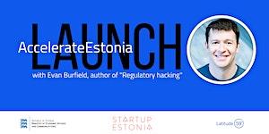 AccelerateEstonia: Launch with Evan Burfield