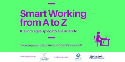 Smart Working from A to Z - Il lavoro agile spiegato alle aziende