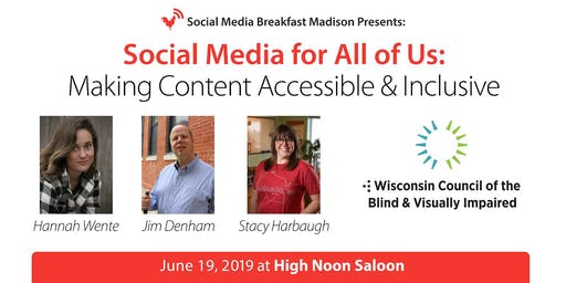 Social Media for All of Us: Making Content Accessible & Inclusive