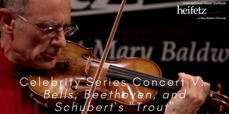 Heifetz Festival of Concerts: Celebrity Series (08/02/19) tickets
