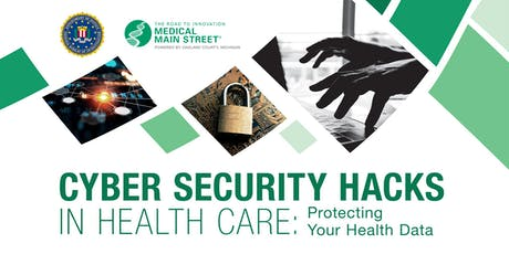 Medical Main Street: Cyber Security Hacks in Health Care – Protecting Your Health Data tickets