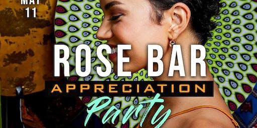Rose Bar Appreciation Party