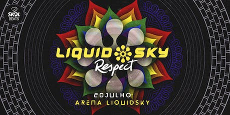 Liquid Sky Respect ingressos