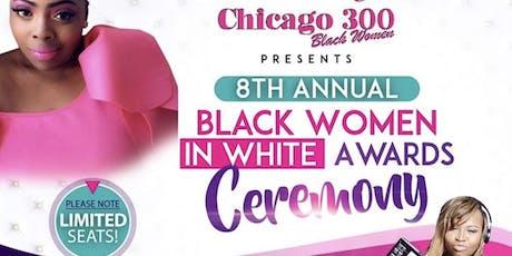 "CHICAGO ""300"" BLACK WOMEN  in WHITE AWARDS CEREMONY tickets"