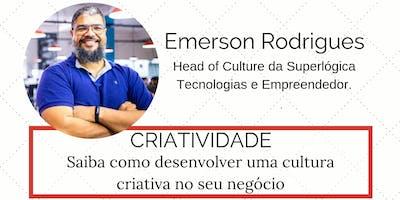 CRIATIVIDADE - Saiba como desenvolver uma Cultura Criativa no seu negócio!
