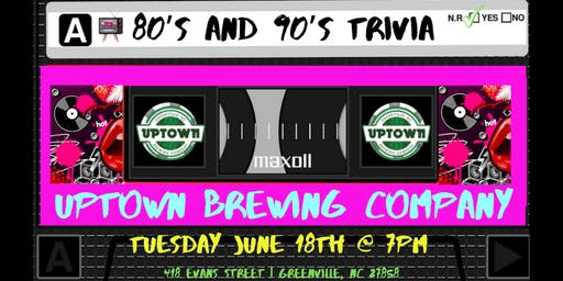 80s & 90s Pop Culture Trivia at Uptown Brewing Company