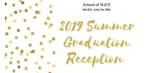 MACE July 2019 Graduation 1pm Reception