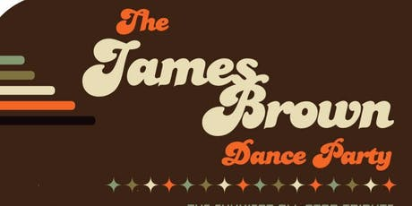 The James Brown Dance Party tickets