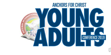 GICC ANCHORS FOR CHRIST YOUNG ADULT CONFERENCE 2019 tickets