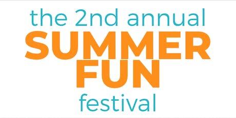 2nd Annual Summer Fun Festival tickets