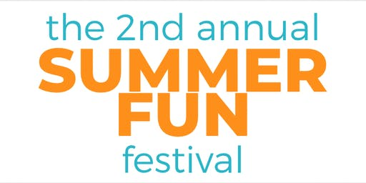 2nd Annual Summer Fun Festival