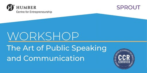 Sprout: Speaker Workshop - The Art of Public Speaking and Communication (North Campus)