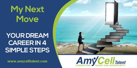 My Next Move - Your Dream Career in 4 Simple Steps! tickets