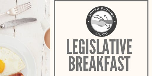 South Florida AFL-CIO 2019 Legislative Breakfast