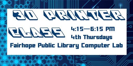3D Printing for Teens and Adults at FHPL