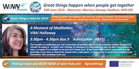 A Moment of Meditation; Vikki Holloway tickets