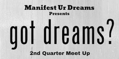 got dreams? 2nd Quarter Meet Up