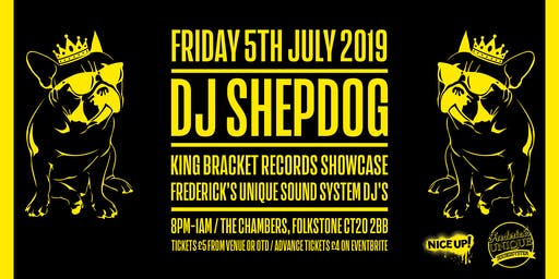 DJ Shepdog with King Bracket Records Showcase & F.U.S.S. DJ support