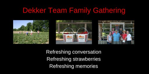 2019 Dekker Team Strawberry Family Gathering
