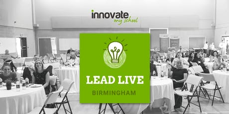 Innovate My School Lead LIVE @ Birmingham (Primary and Secondary) tickets