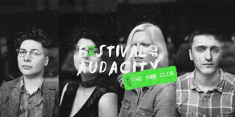 Festival of Audacity: The 900 Club tickets