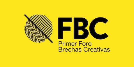 FBC Primer Foro Brechas Creativas. Hablemos de lo digno y lo justo en el trabajo creativo y cultural entradas