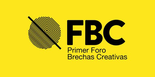 FBC Primer Foro Brechas Creativas. Hablemos de lo digno y lo justo en el trabajo creativo y cultural