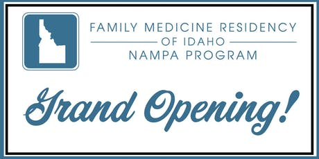 Grand Opening of Family Medicine Residency of Idaho - Nampa Program tickets