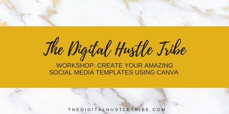 Workshop: How To Create Your Amazing Social Media Templates Using Canva  tickets