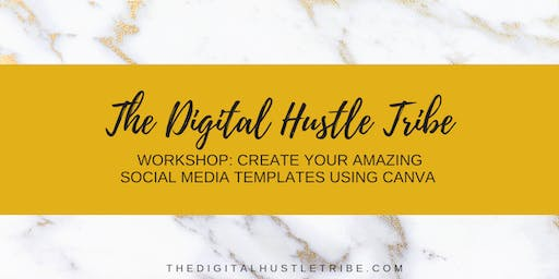 Workshop: How To Create Your Amazing Social Media Templates Using Canva