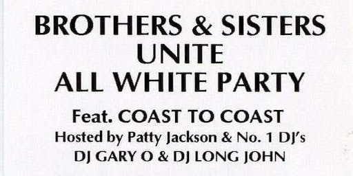 Uptown Presents Brothers & Sisters Unite All White Party w/Coast to Coast