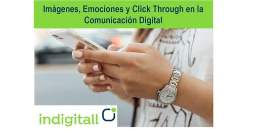 Imágenes, Emociones y Click Through en la Comunicación Digital